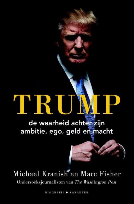 Trump, de waarheid achter zijn ambitie, ego, geld en macht