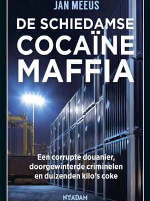 De Schiedamse Cocaïne Maffia - Jan Meeus