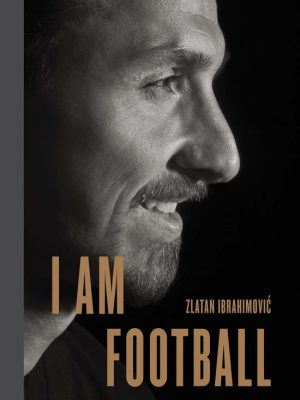 I am football - Zlatan Ibrahimovic