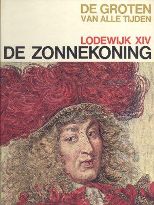 De groten van alle tijden - Lodewijk XIV De Zonnekoning
