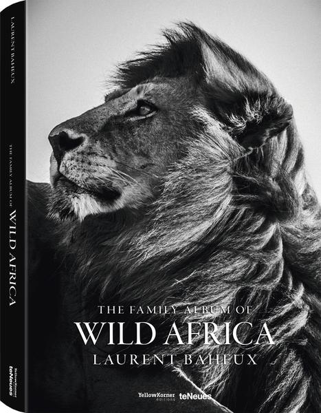 The Family Album of Wild Africa, Laurent Baheux