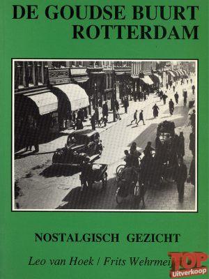 De Goudse Buurt Rotterdam - Nostalgisch gezicht