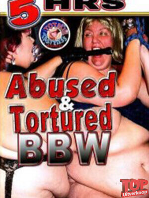 5HRS - Abused & Tortured BBW