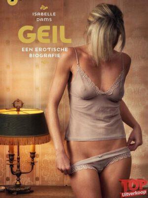 Geil - Een erotische biografie
